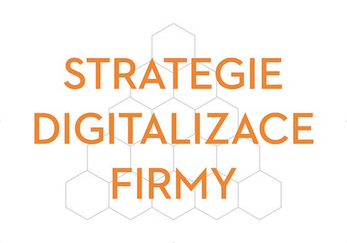 Strategie digitalizace firmy